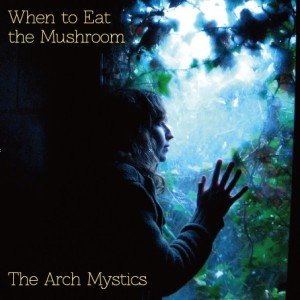 The_Arch_Mystics_When_to_Eat_the_Mushroom