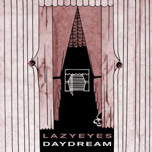 Lazyeyes-Daydream