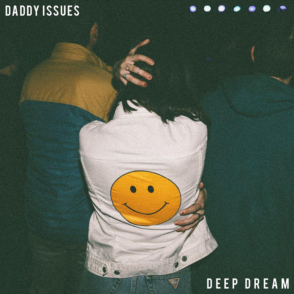 Daddy Issues(ダディー・イシューズ)_Deep Dream