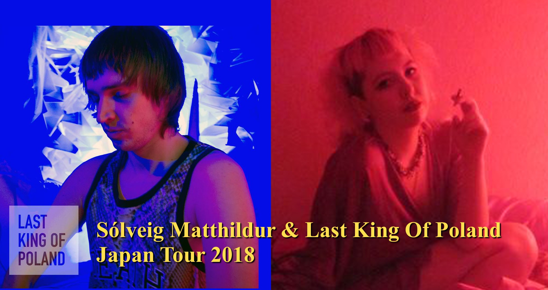Sólveig & Last King Of Poland Japan Tour 2018