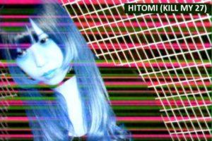 HITOMI (KILL MY 27)
